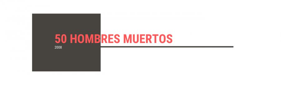 50 HOMBRES MUERTOS